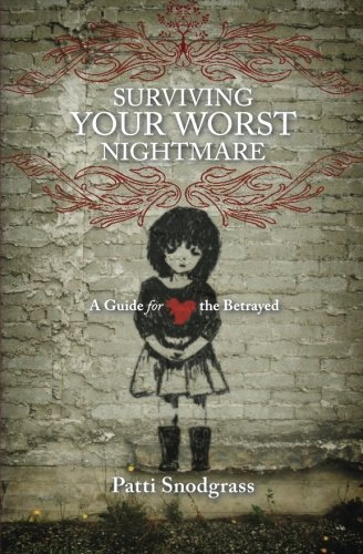 Surviving Your Worst Nightmare: A Guide For the Betrayed ebook