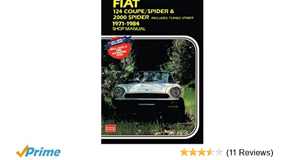 Fiat 124 Coupe /Spider & 2000 Spider Shop Manual 1971-1984: R M