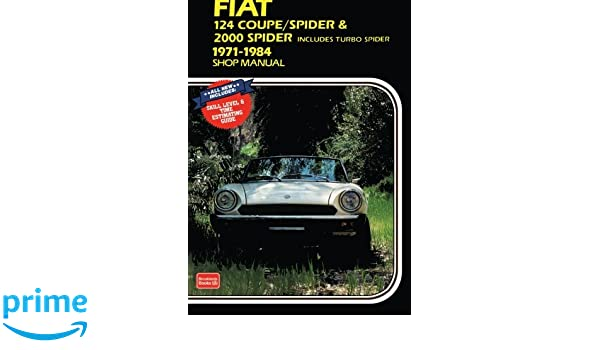 Fiat 124 Coupe/Spider and 2000 Spider 1971-84 Owners Workshop Manual Workshop Manual Fiat: Amazon.es: R M Clarke: Libros en idiomas extranjeros