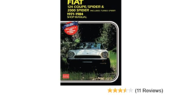 fiat 124 coupe spider 2000 spider shop manual 1971 1984 r m rh amazon com 1982 Fiat Spider 2016 Fiat Spider