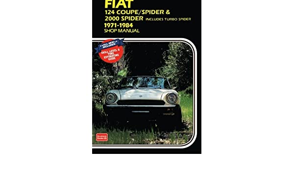Fiat 124 Coupe/Spider and 2000 Spider 1971-84 Owner's