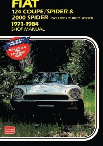 2000 Spider - Fiat 124 Coupe /Spider & 2000 Spider Shop Manual 1971-1984