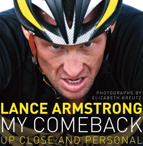 My Comeback: Up Close and Personal by Lance Armstrong (2009-12-03)