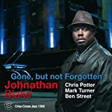 Gone, But Not Forgotten by Johnathan Blake