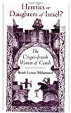 img - for Heretics or Daughters of Israel?: The Crypto-Jewish Women of Castile by Renee Levine Melammed (1999-05-20) book / textbook / text book