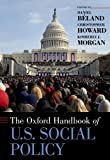 Oxford Handbook of U.S. Social Policy, Béland, Daniel, 019983850X