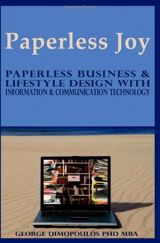 Paperless Joy: Paperless Business & Lifestyle Design With Information & Communication Technology