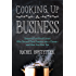 Cooking Up a Business: Lessons from Food Lovers Who Turned Their Passion into a Career -- and How You C an, Too
