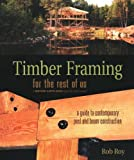 img - for Timber Framing for the Rest of Us: A Guide to Contemporary Post and Beam Construction book / textbook / text book