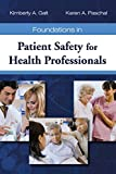 Foundations In Patient Safety For Health Professionals 9780763763381