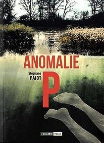 Anomalie P par Pajot