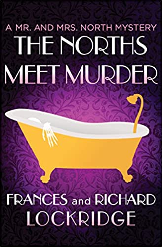 Amazon The Norths Meet Murder The Mr And Mrs North Mysteries