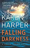 Falling Darkness: A Novel of Romantic Suspense (South Shores) by  Karen Harper in stock, buy online here