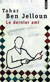 Le dernier ami par Ben Jelloun