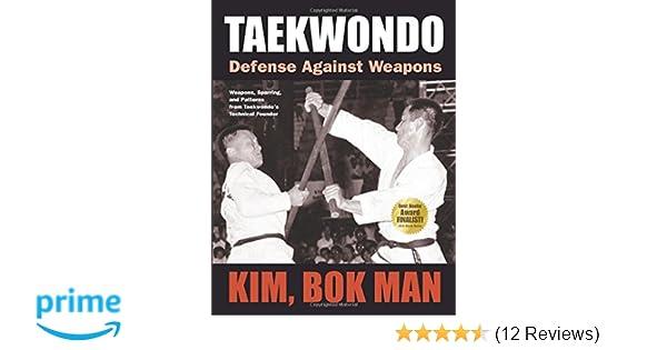 Taekwondo Defense Against Weapons Kim Bok Man  Amazon Com Books