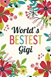World's Bestest Gigi (6x9 Journal): Lined Writing Notebook, 120 Pages -- Red, Pink, and Teal Flowers