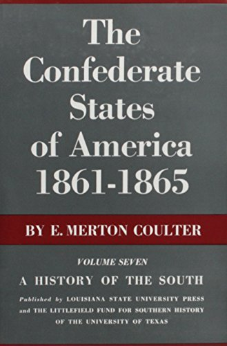 The Confederate States of America, 1861--1865: A History of the South by E. Merton Coulter - Louisiana Map Mall
