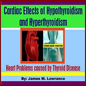 Cardiac Effects of Hypothyroidism and Hyperthyroidism Audiobook
