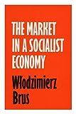 The Market in a Socialist Economy, Wlodzimierz Brus, 0710072767
