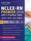 NCLEX-RN Premier 2016 with 2 Practice Tests: Online + Book + DVD + Mobile (Kaplan Test Prep)