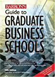 Barron's Guide to Graduate Business Schools, Eugene Miller and Neuman F. Pollack, 0764137581