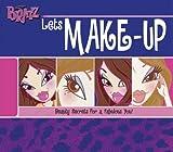Bratz Lets Make-up: Beauty Secrets for A Fabulous You