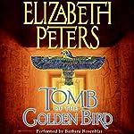 Tomb of the Golden Bird: The Amelia Peabody Series, Book 18 | Elizabeth Peters