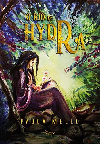 O Rio de Hydra (Trilogia dos cinco elementos Livro 2) por [Mello, Paula]