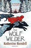 The Wolf Wilder by Katherine Rundell (2016-09-08)