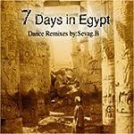 Dance Remixes 7 Days In Egypt