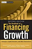 "Praise for The handbook of Financing Growth ""Once again, Kenneth Marks and company have hit the mark with a comprehensive analysis of corporate and commercial finance, which is both readable and up-to-date. This book is a must for any entrepr..."