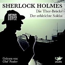 Die Thor-Brücke / Der erbleichte Soldat (Sherlock Holmes)