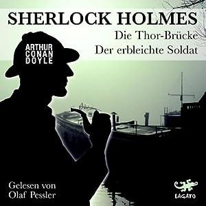Die Thor-Brücke / Der erbleichte Soldat (Sherlock Holmes) Hörbuch