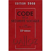 CODE DE LA SÉCURITÉ SOCIALE 2008 CODE DE LA MUTUALLITÉ 2008 32ED.