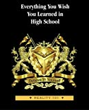 Everything You Wish You Learned in High School, John T. Mudd, 0976441535