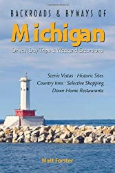 Backroads & Byways of Michigan: Drives, Day Trips & Weekend Excursions (Backroads & Byways)