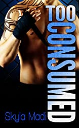 Too Consumed (Consumed Series Book 2) (English Edition)