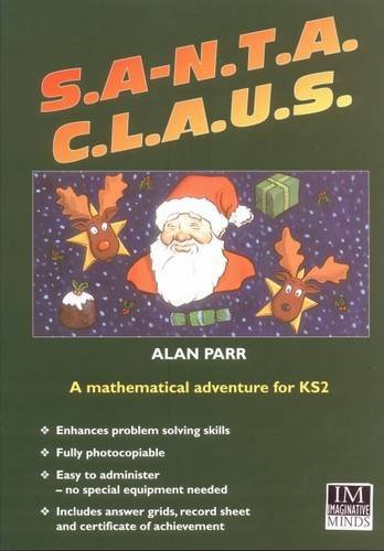 S.A.N.T.A. C.L.A.U.S.: A Mathematical Adventure Game for KS2 (Maths Adventure Games) by Alan Parr (2008-07-01)