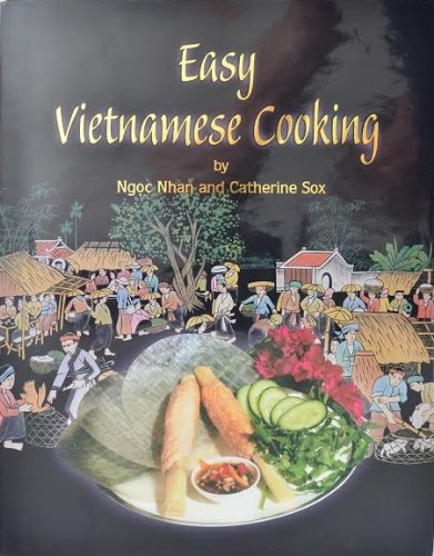 Easy Vietnamese Cooking by Ngoc Nhan, Catherine Sox