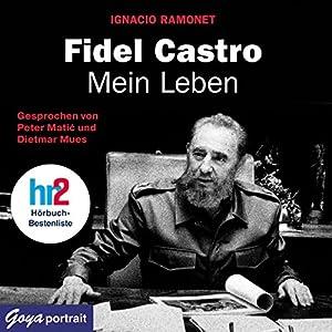 Fidel Castro. Mein Leben Hörbuch