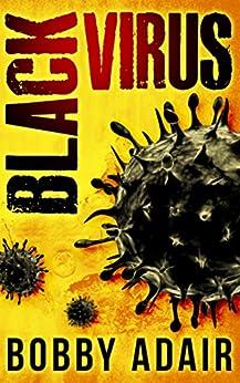 Black Virus (Black Rust Book 1) by [Adair, Bobby]