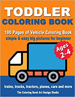 Libro Epub Gratis Toddler Coloring Books Ages 2-4: Coloring Books For Toddlers: Simple & Easy Big Pictures Trucks, Trains, Tractors, Planes And Cars Coloring Books For ... Coloring Books Ages 1-3, Ages 2-4, Ages 3-5)