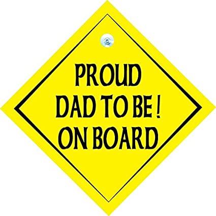Baby On Board Sign Proud Dad To Be Car Sign Baby Car Sign New Dad Car Sign