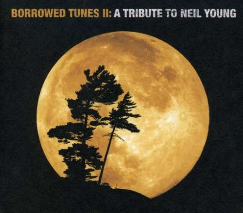 Vol. 2-Borrowed Tunes-Tribute to Neil Young by Universal Can/Zoom