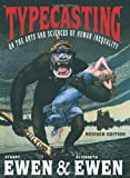 img - for Typecasting: On the Arts and Sciences of Human Inequality by Stuart Ewen (2008-12-24) book / textbook / text book