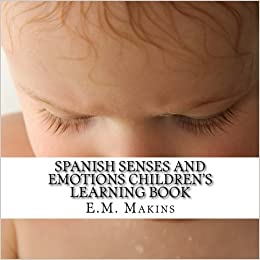 Spanish Senses And Emotions Children's Learning Book por E.m. Makins epub