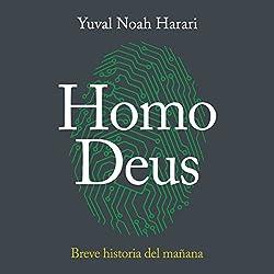 Homo Deus: Breve historia del mañana [Homo Deus: A Brief History of Tomorrow]