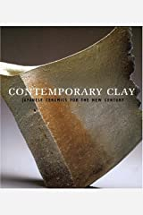 Contemporary Clay: Japanese Ceramics for the New Century Paperback