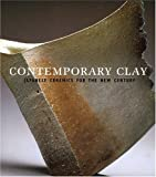 img - for Contemporary Clay: Japanese Ceramics for the New Century book / textbook / text book