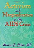 Activism and Marginalization in the AIDS Crisis, Michael A Hallett, 0789000040